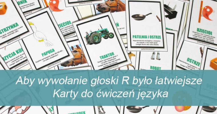 Aby wywołanie głoski R było łatwiejsze – Karty do ćwiczeń języka