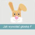 jak-wywolac-gloske-F
