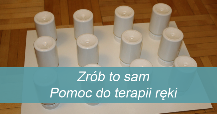 Zrób to sam – pomoc do terapii ręki