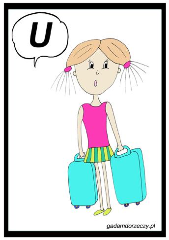 """""""Dziewczynka się niesie ciężkie torby. Zmęczyła się. Ona mówi U!"""""""